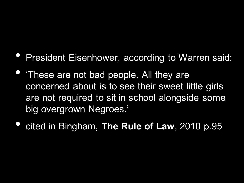 President Eisenhower, according to Warren said:
