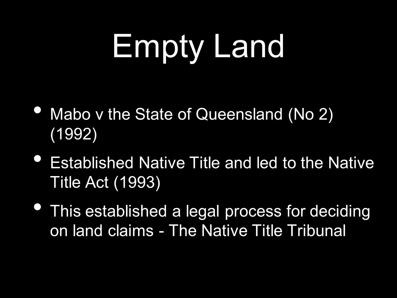 Empty Land Mabo v the State of Queensland (No 2) (1992)