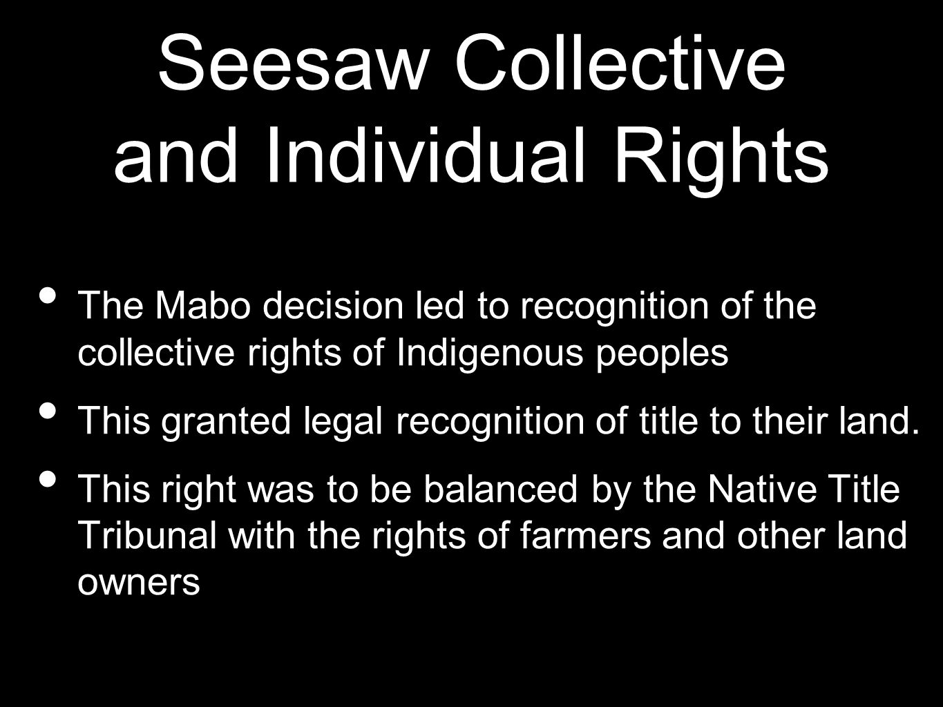 Seesaw Collective and Individual Rights