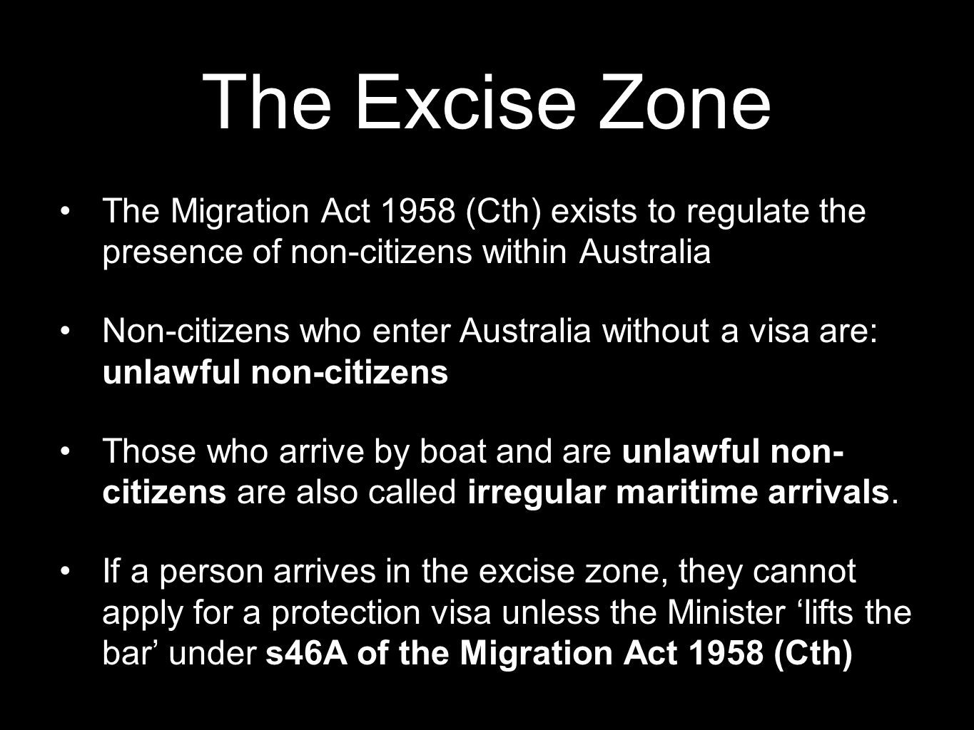 The Excise Zone The Migration Act 1958 (Cth) exists to regulate the presence of non-citizens within Australia.
