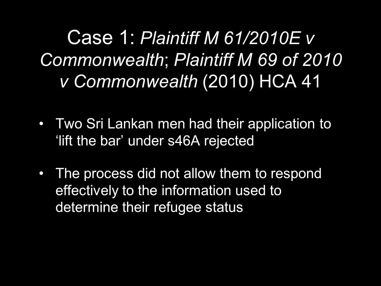 Case 1: Plaintiff M 61/2010E v Commonwealth; Plaintiff M 69 of 2010 v Commonwealth (2010) HCA 41