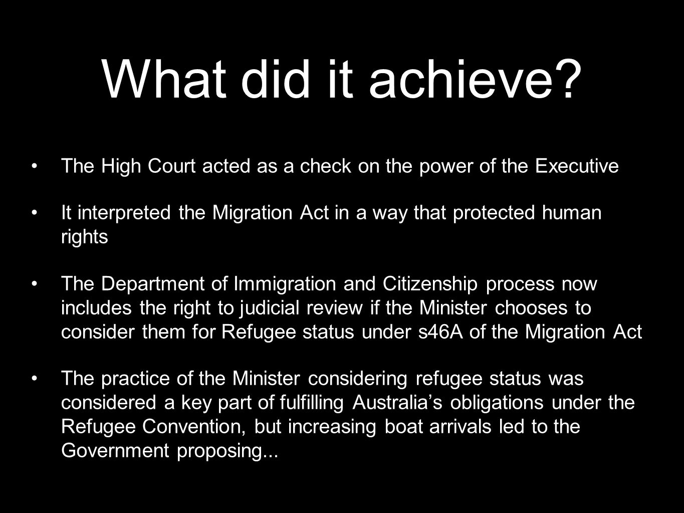 What did it achieve The High Court acted as a check on the power of the Executive.