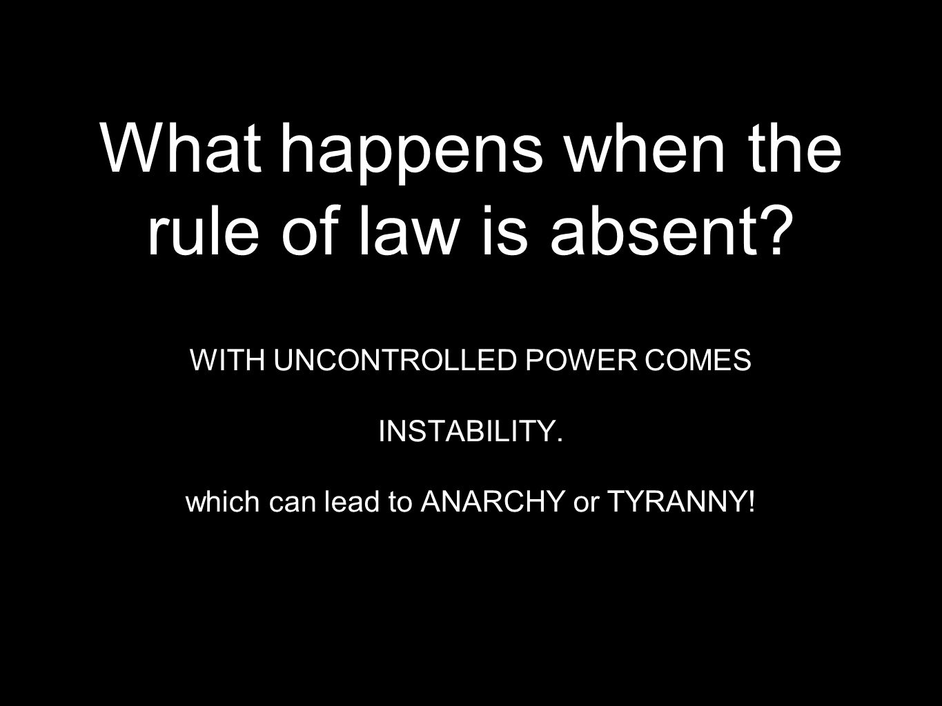 What happens when the rule of law is absent
