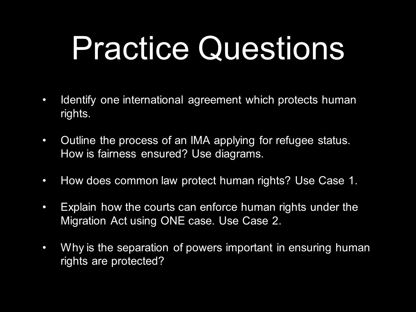 Practice Questions Identify one international agreement which protects human rights.