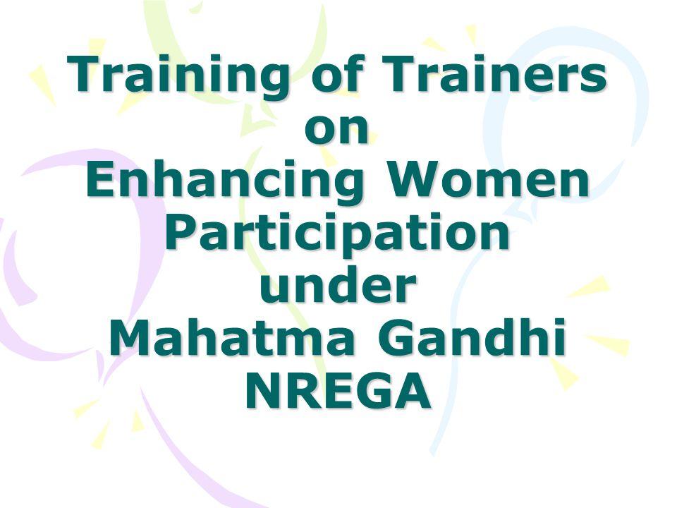 Training of Trainers on Enhancing Women Participation under Mahatma Gandhi NREGA