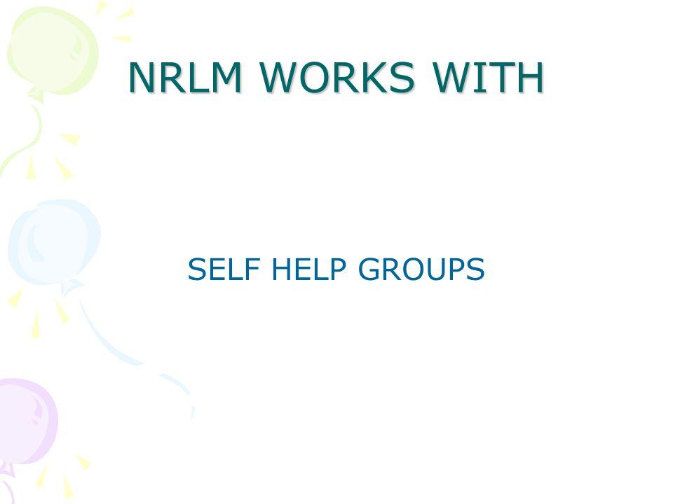 NRLM WORKS WITH SELF HELP GROUPS