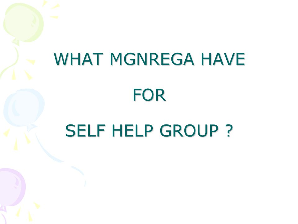 WHAT MGNREGA HAVE FOR SELF HELP GROUP