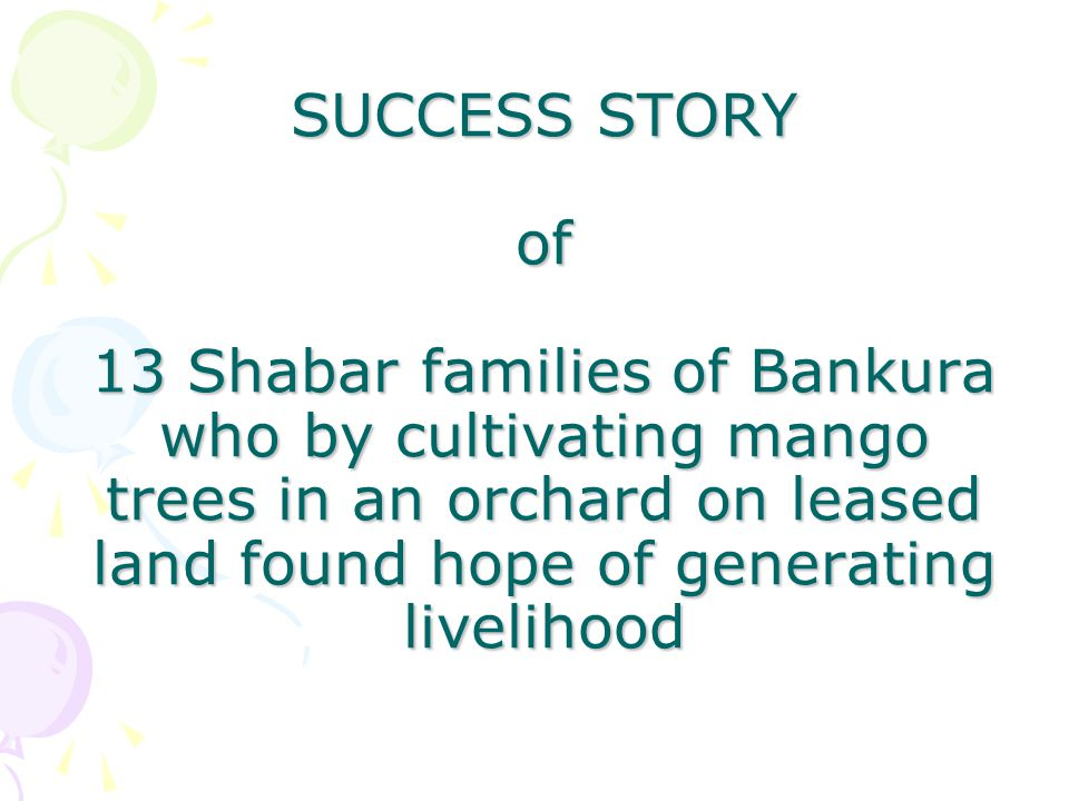 SUCCESS STORY of 13 Shabar families of Bankura who by cultivating mango trees in an orchard on leased land found hope of generating livelihood