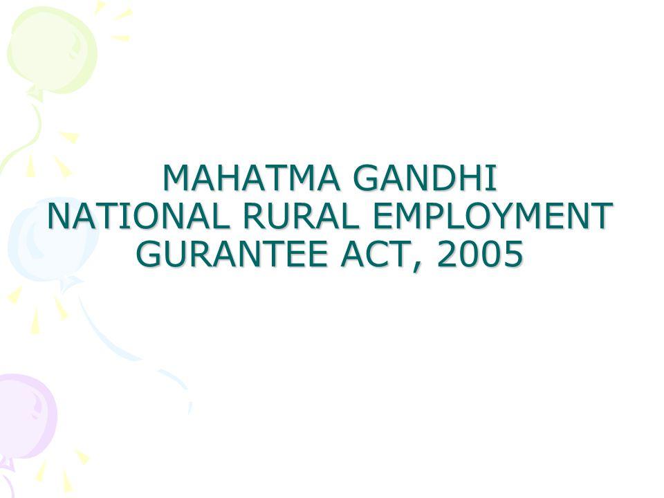 MAHATMA GANDHI NATIONAL RURAL EMPLOYMENT GURANTEE ACT, 2005