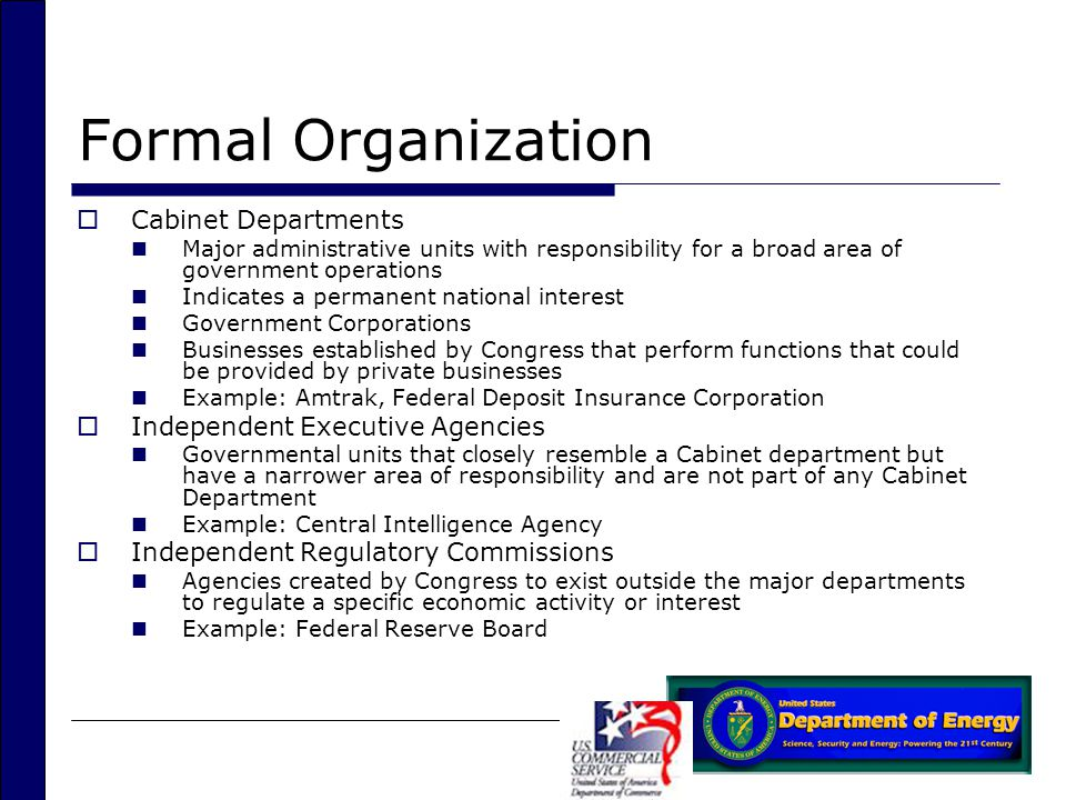 Formal Organization Cabinet Departments Independent Executive Agencies