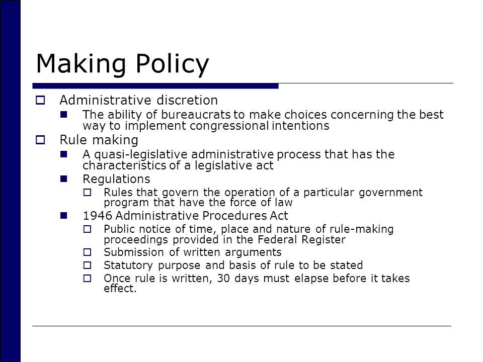 Making Policy Administrative discretion Rule making