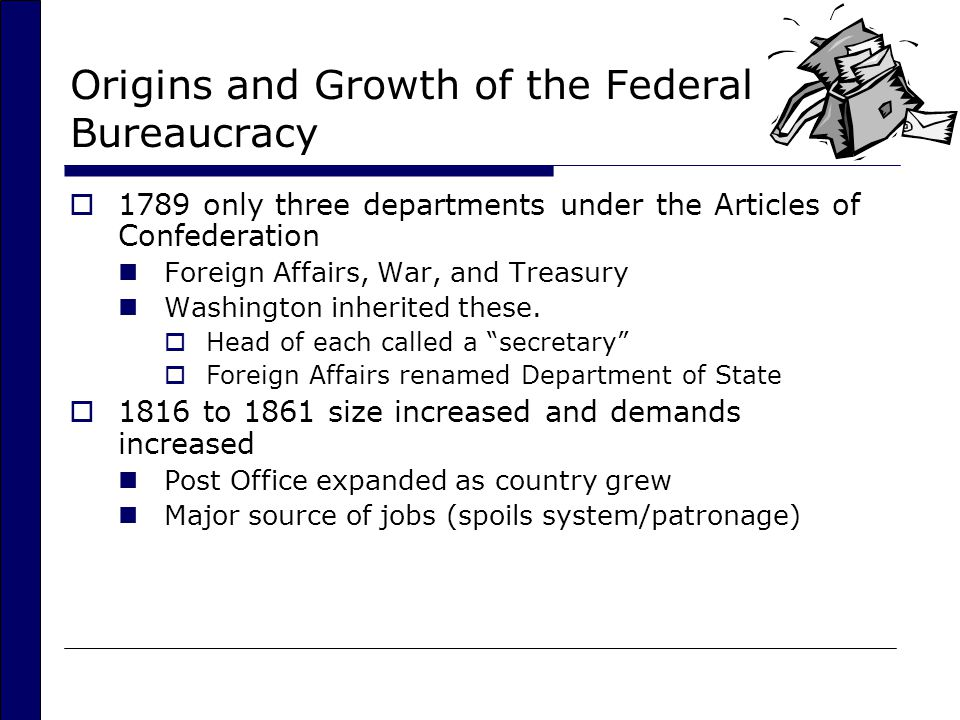 Origins and Growth of the Federal Bureaucracy