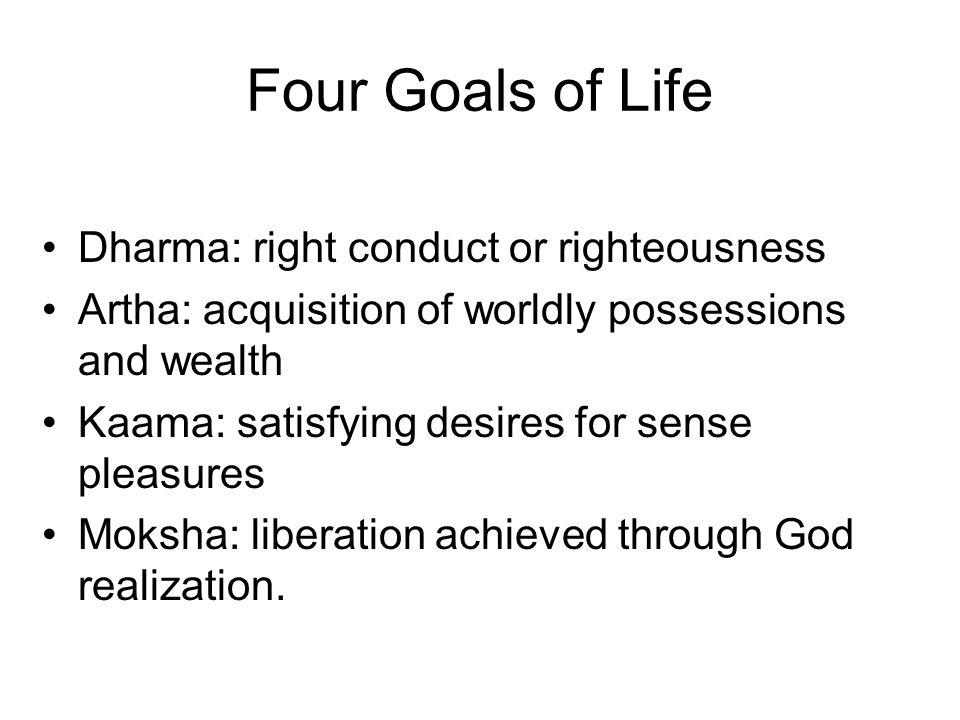 Four Goals of Life Dharma: right conduct or righteousness