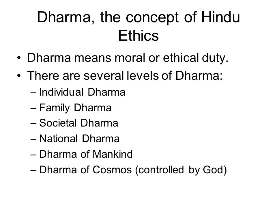 Dharma, the concept of Hindu Ethics