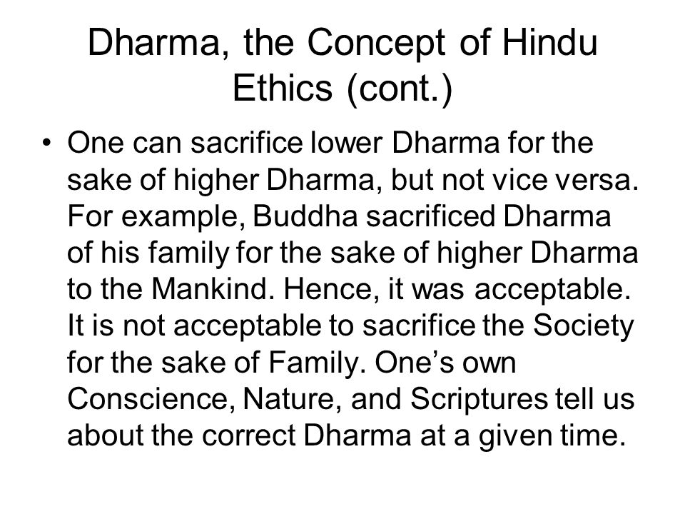 Dharma, the Concept of Hindu Ethics (cont.)