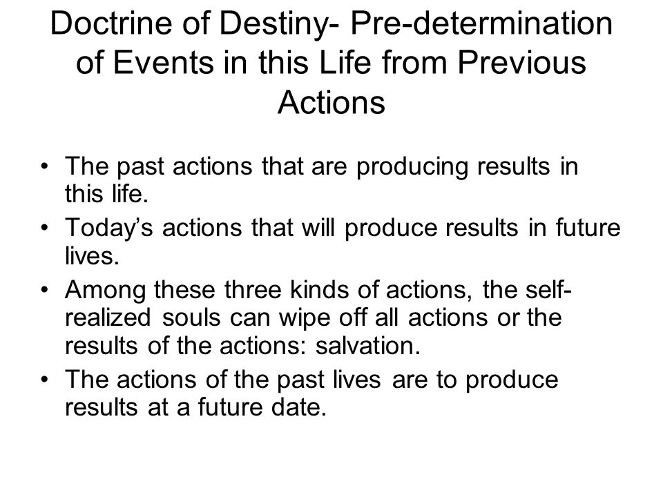 Doctrine of Destiny- Pre-determination of Events in this Life from Previous Actions