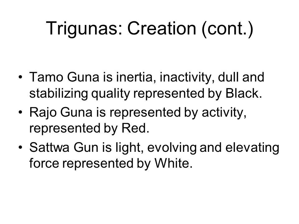 Trigunas: Creation (cont.)