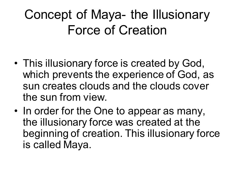 Concept of Maya- the Illusionary Force of Creation