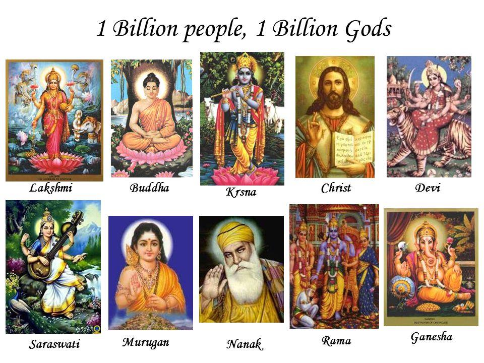 1 Billion people, 1 Billion Gods