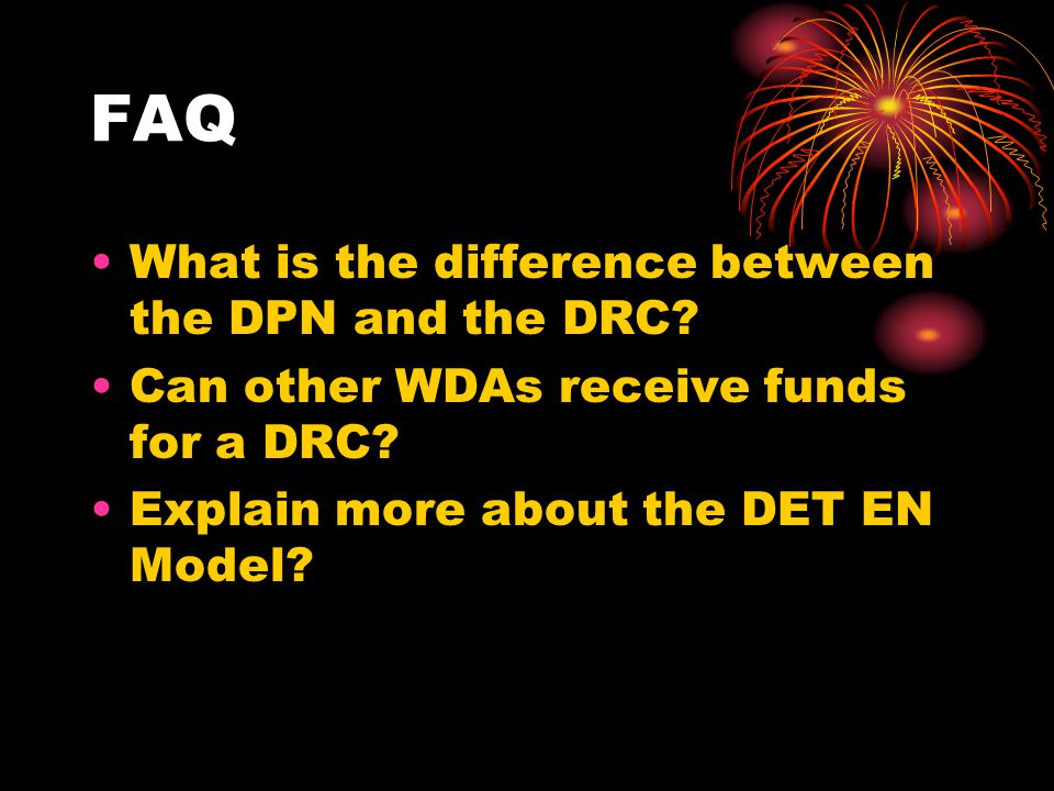 FAQ What is the difference between the DPN and the DRC