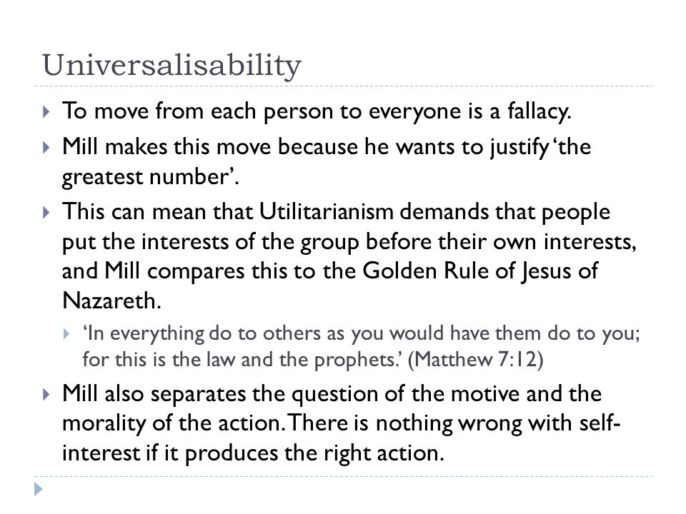 Universalisability To move from each person to everyone is a fallacy.