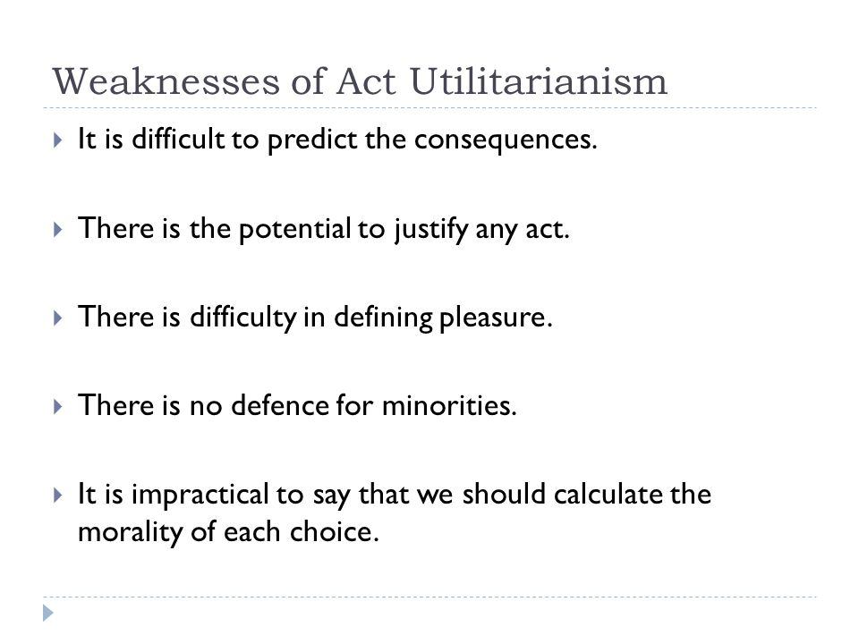 Weaknesses of Act Utilitarianism