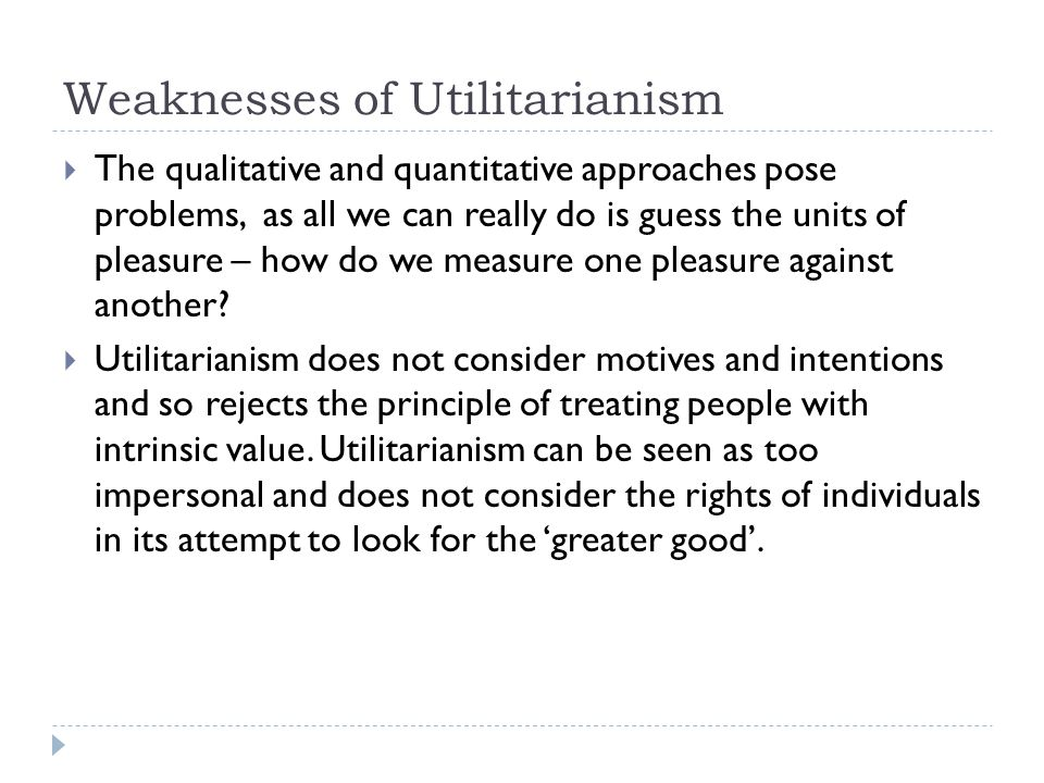 Weaknesses of Utilitarianism
