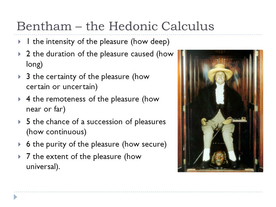 Bentham – the Hedonic Calculus