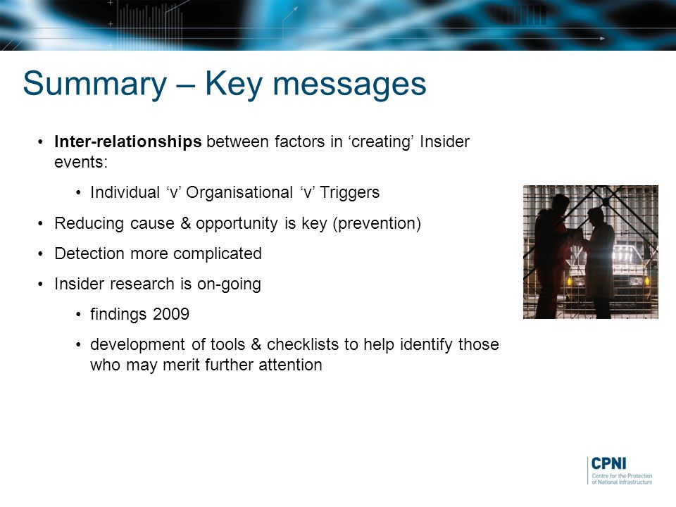 Summary – Key messages Inter-relationships between factors in 'creating' Insider events: Individual 'v' Organisational 'v' Triggers.