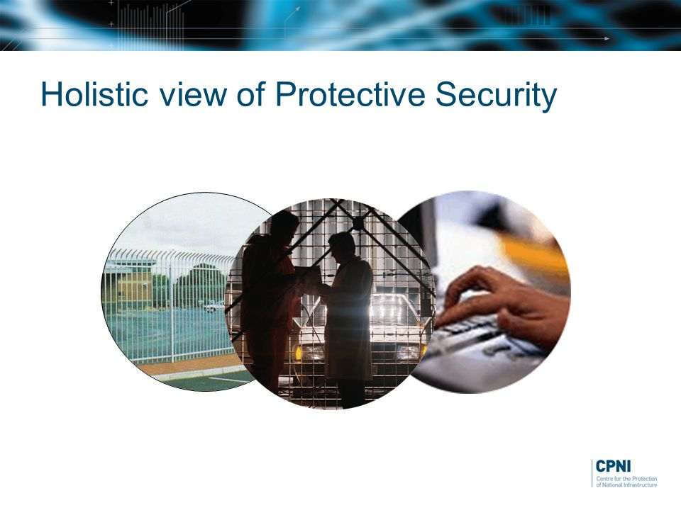 Holistic view of Protective Security
