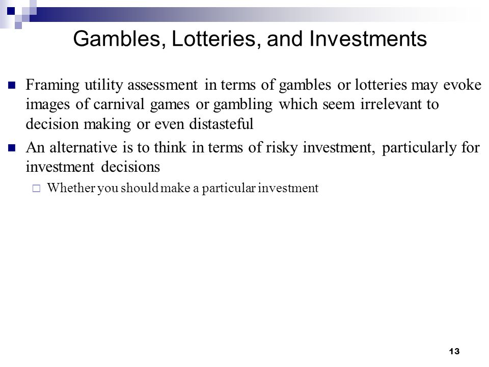 Gambles, Lotteries, and Investments