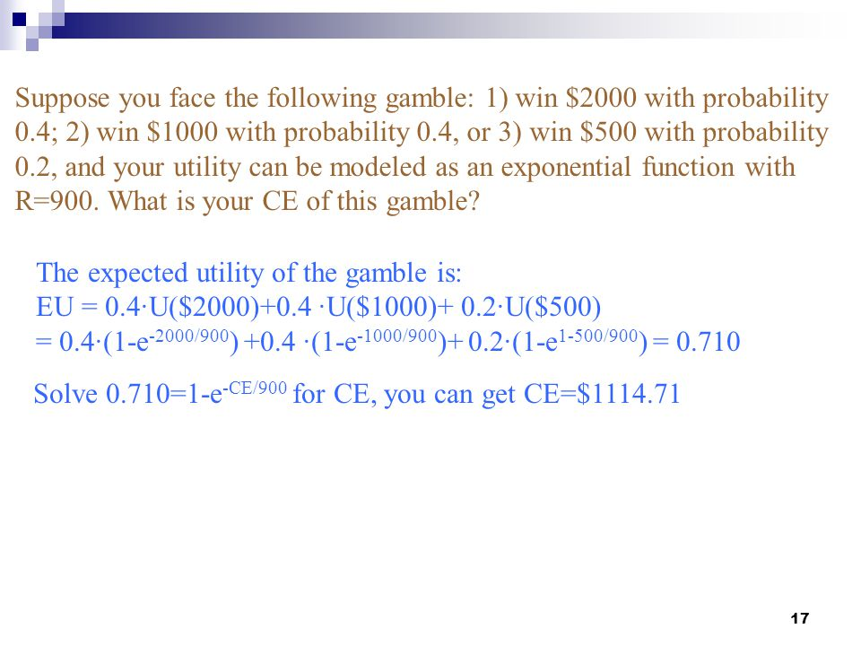 Suppose you face the following gamble: 1) win $2000 with probability 0