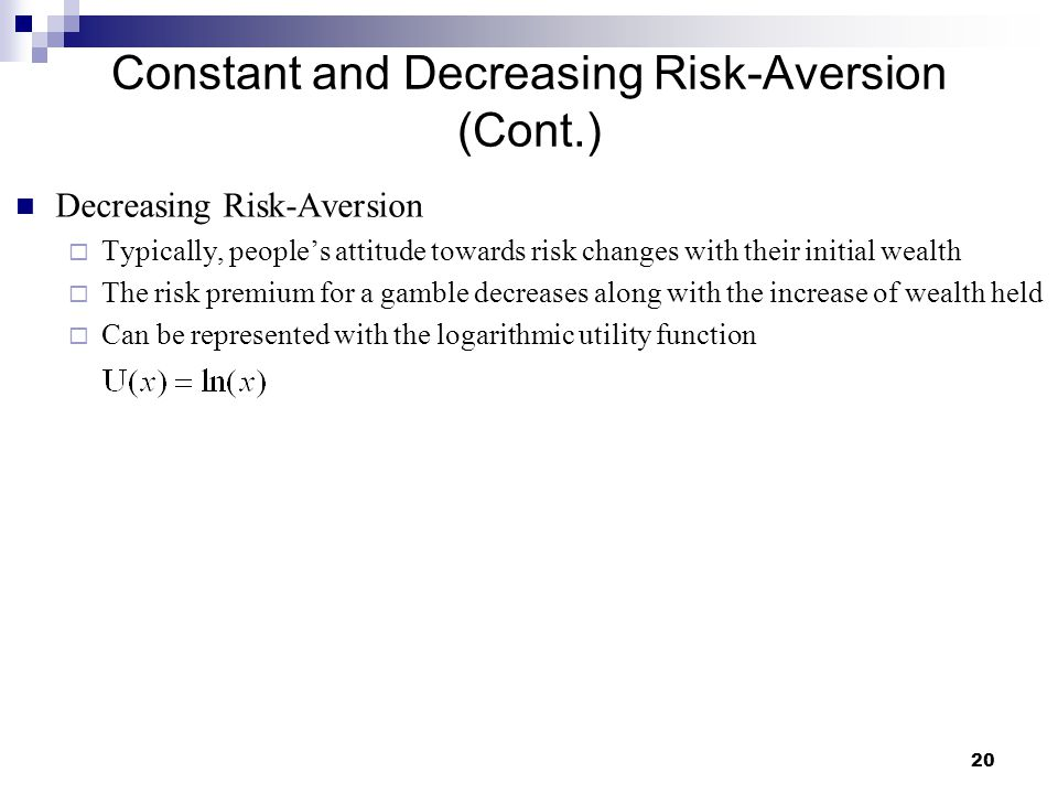 Constant and Decreasing Risk-Aversion (Cont.)