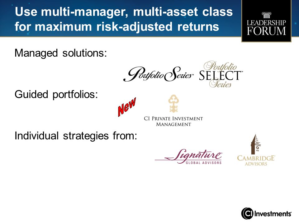Use multi-manager, multi-asset class for maximum risk-adjusted returns