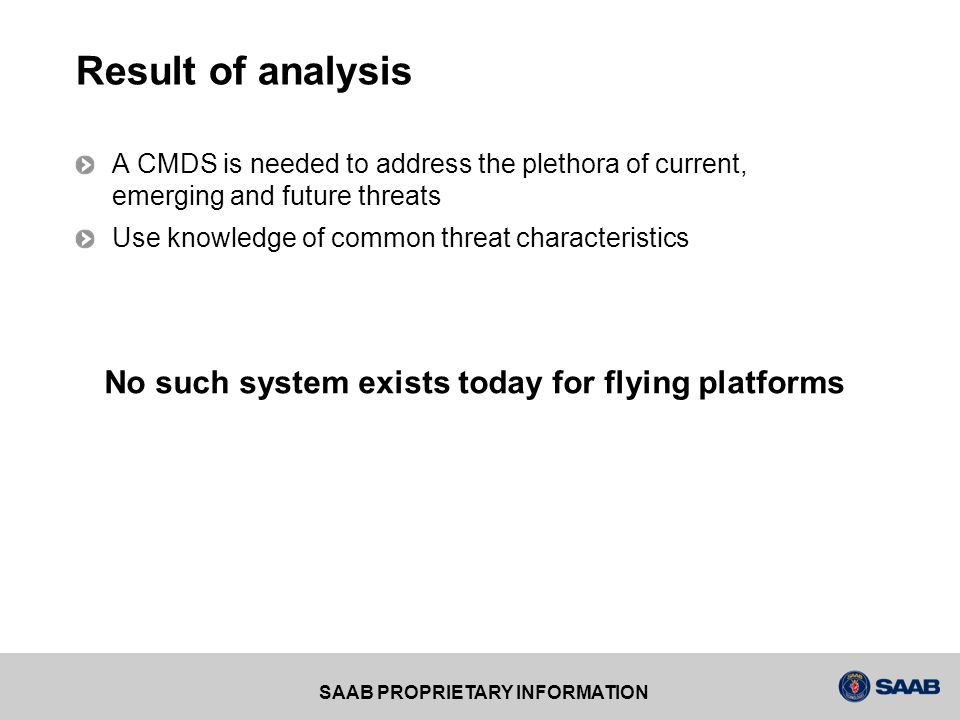 Result of analysis No such system exists today for flying platforms