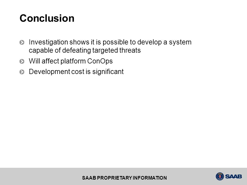 Conclusion Investigation shows it is possible to develop a system capable of defeating targeted threats.