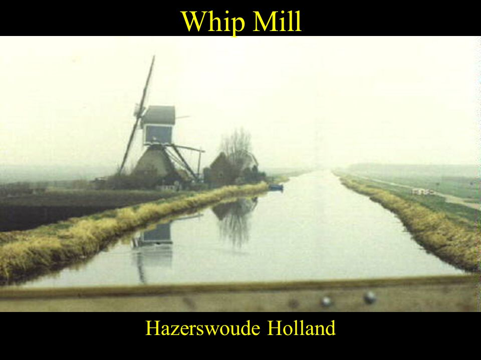 Whip Mill Hazerswoude Holland