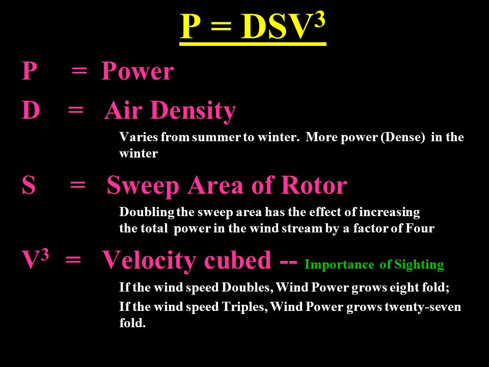 P = DSV3 P = Power D = Air Density S = Sweep Area of Rotor