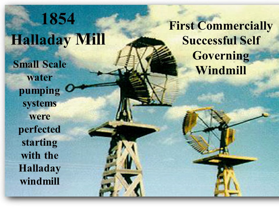 First Commercially Successful Self Governing Windmill