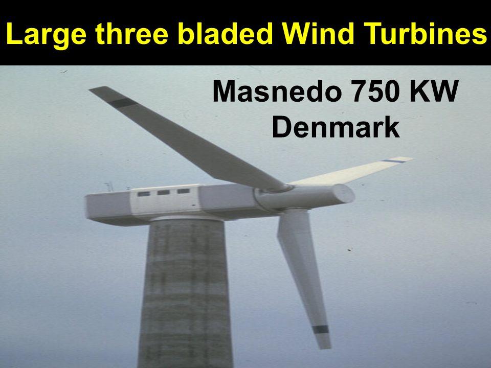 Large three bladed Wind Turbines