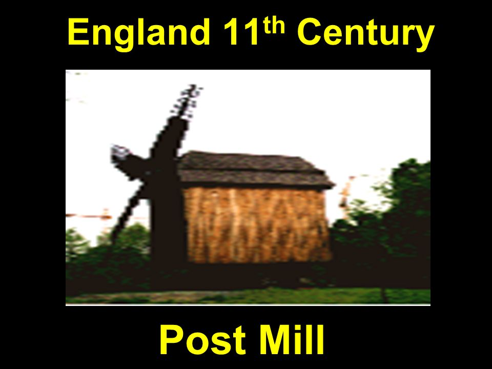 England 11th Century Post Mill