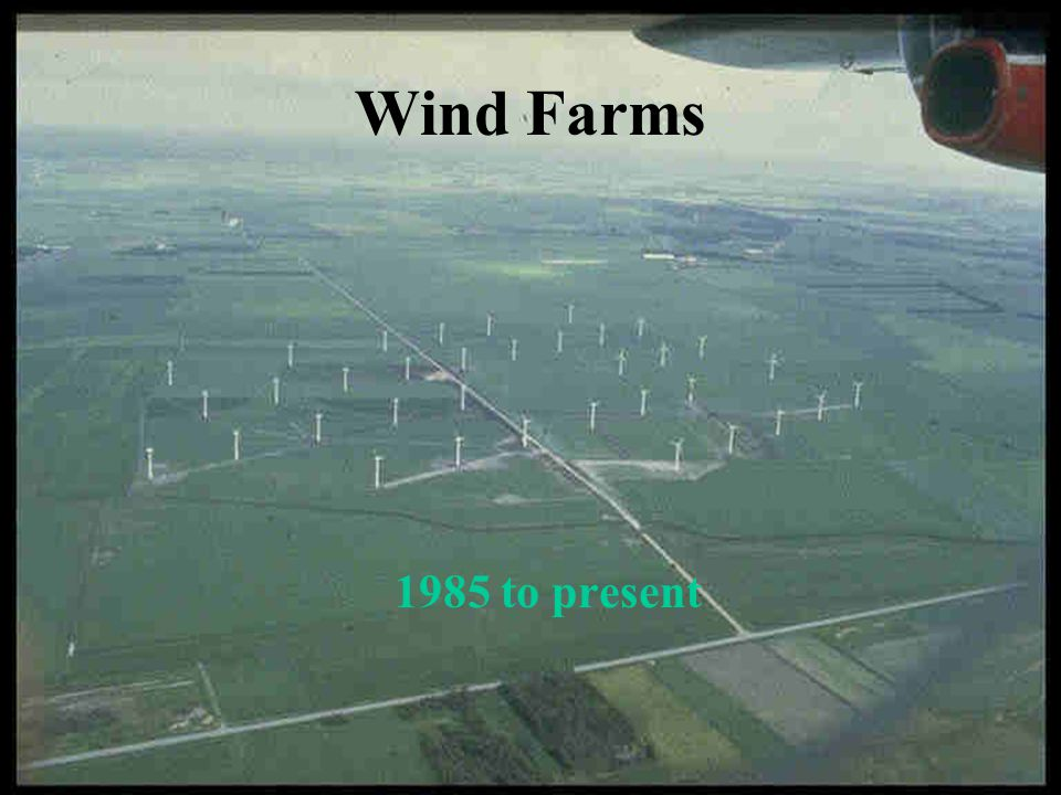Wind Farms 1985 to present