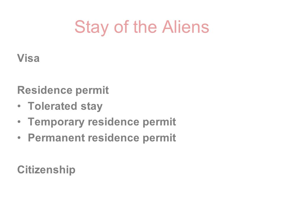 Stay of the Aliens Visa Residence permit Tolerated stay