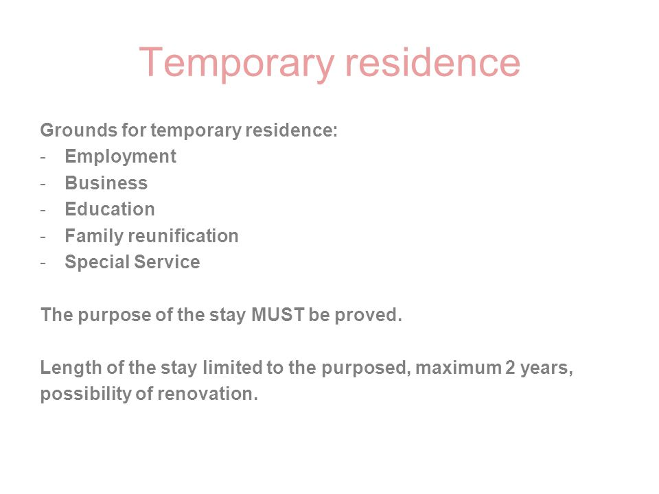 Temporary residence Grounds for temporary residence: Employment