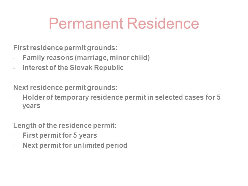 Permanent Residence First residence permit grounds: