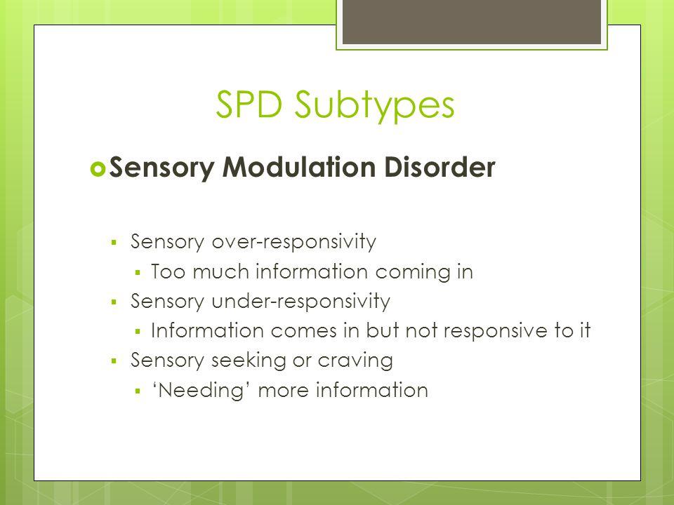 SPD Subtypes Sensory Modulation Disorder Sensory over-responsivity