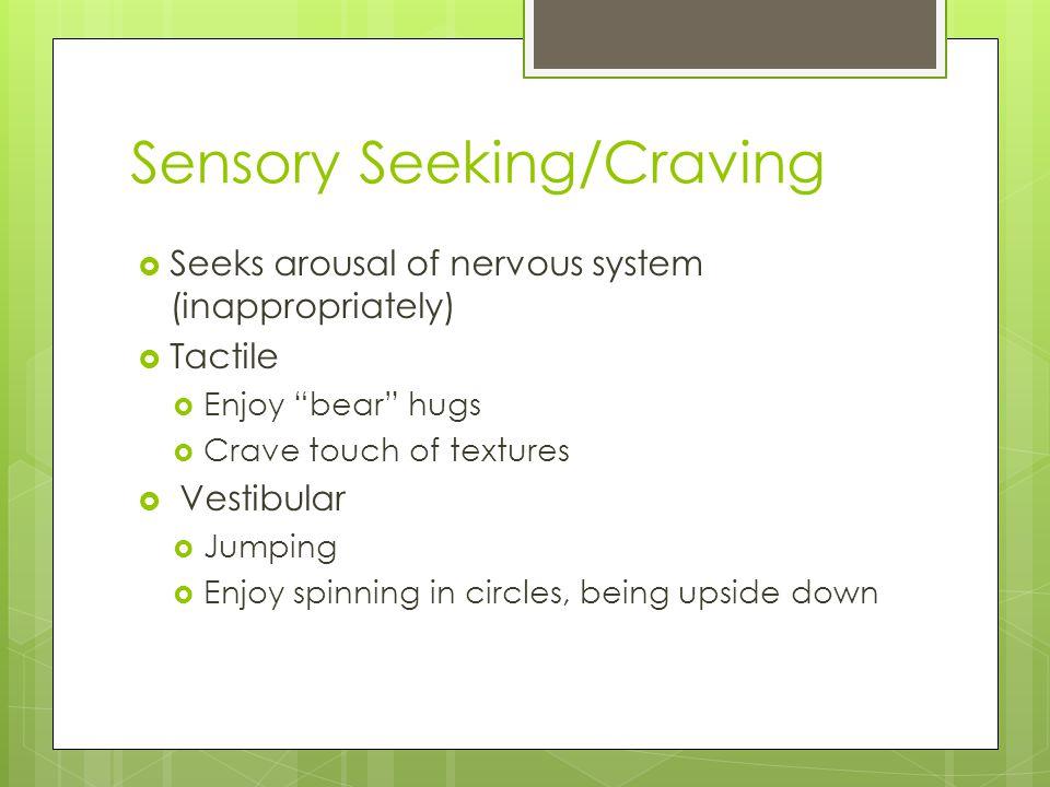 Sensory Seeking/Craving