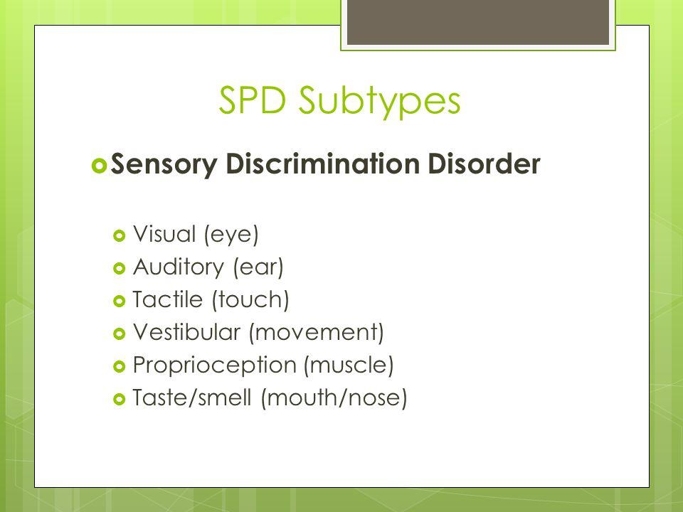 SPD Subtypes Sensory Discrimination Disorder Visual (eye)