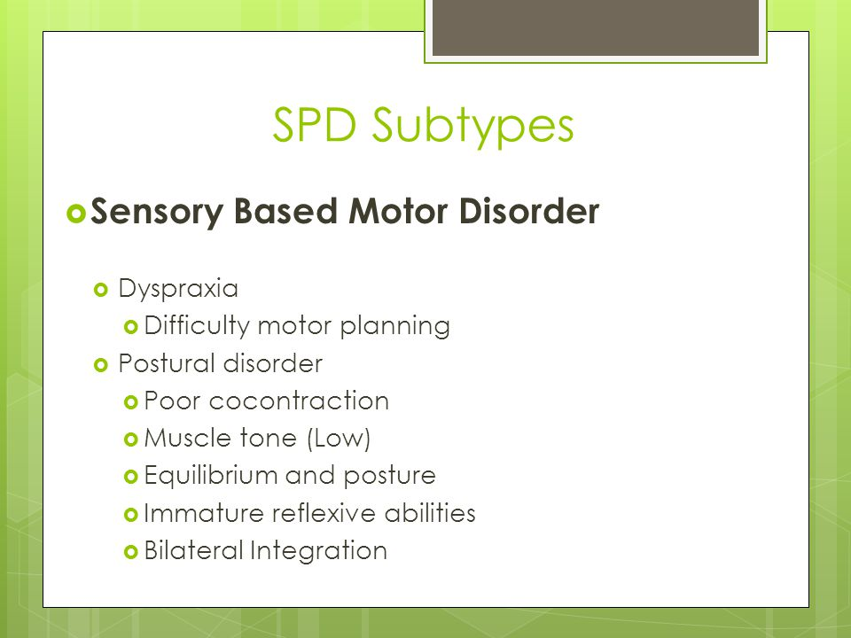 SPD Subtypes Sensory Based Motor Disorder Dyspraxia