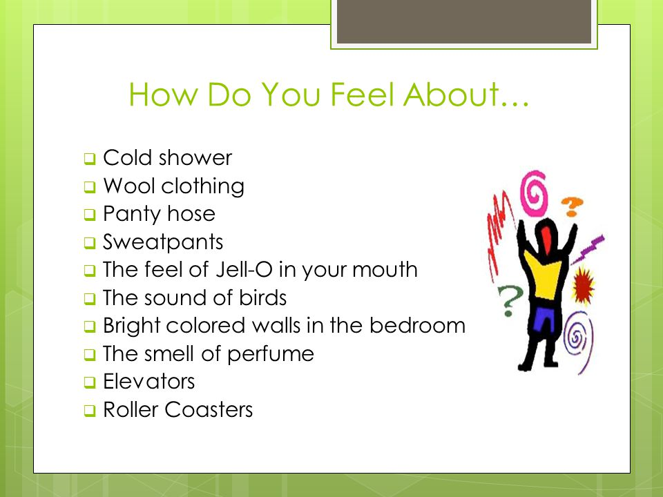 How Do You Feel About… Cold shower Wool clothing Panty hose Sweatpants